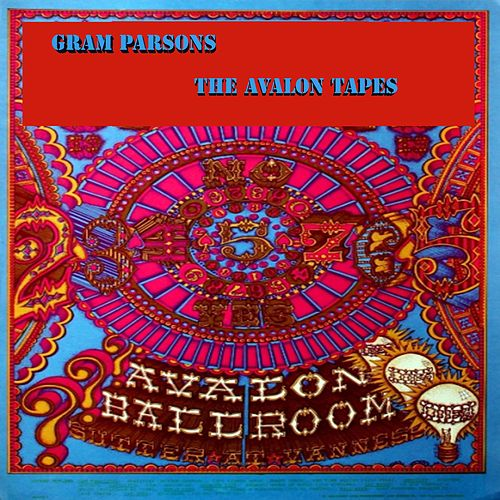 Play & Download The Avalon Tapes (Live) by Gram Parsons | Napster