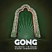 Play & Download Rejoice! I'm Dead! (Album Commentary) by Gong | Napster