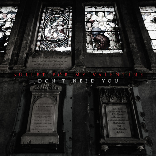 Don't Need You by Bullet For My Valentine