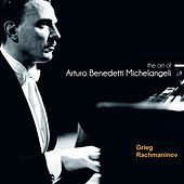 The Art of Arturo Benedetti Michelangeli: Grieg & Rachamaninov by Arturo Benedetti Michelangeli