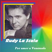 Por Amor a Venezuela by Rudy La Scala