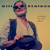 Play & Download Looking For The Wind by Bill Staines | Napster