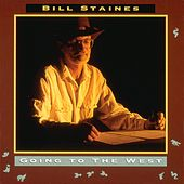 Play & Download Going To The West by Bill Staines | Napster