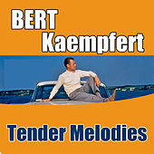 Play & Download Tender Melodies by Bert Kaempfert | Napster