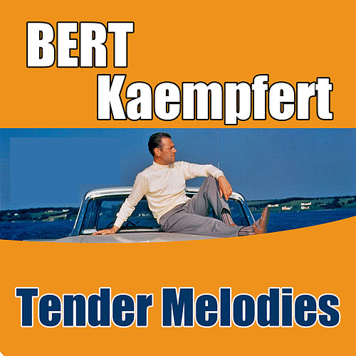 Tender Melodies by Bert Kaempfert