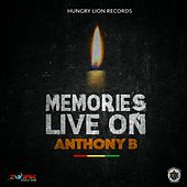 Play & Download Memories Live On - Single by Anthony B | Napster