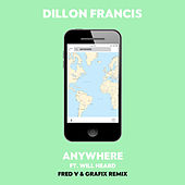 Play & Download Anywhere (Fred V & Grafix Remix) by Dillon Francis | Napster