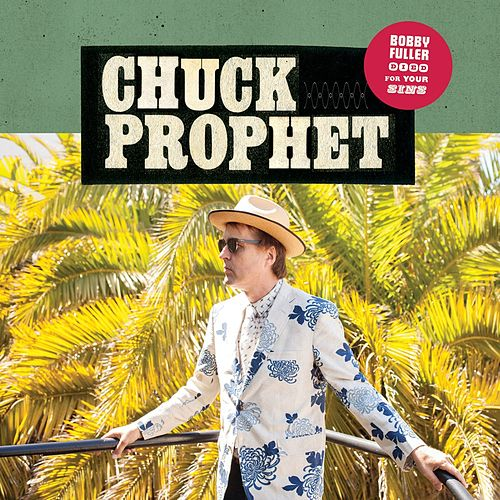Open Up Your Heart - Single by Chuck Prophet