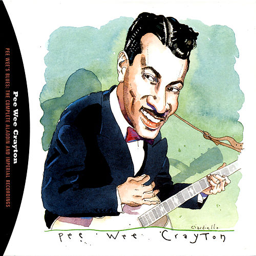 Pee Wee's Blues: The Complete Aladdin And Imperial Recordings by Pee Wee Crayton