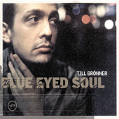 Play & Download Blue Eyed Soul by Till Brönner | Napster