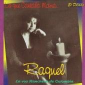 Play & Download Lo Que Cantaba Mamá... (La Voz Ranchera de Colombia) by Raquel | Napster