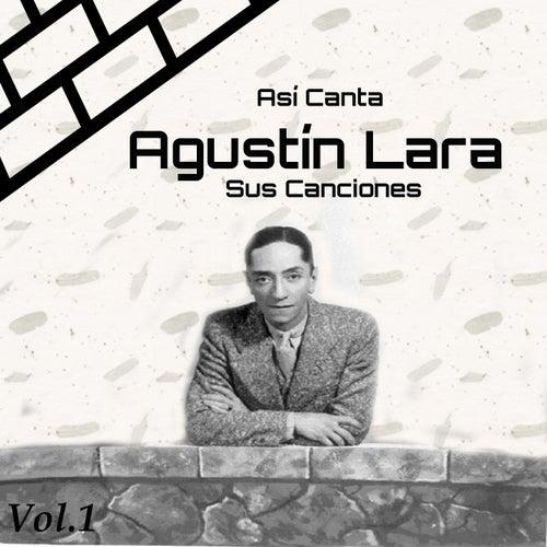 Así Canta Agustín Lara Sus Canciones, Vol. 1 by Trio Casablanca