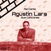 Play & Download Así Canta Agustín Lara Sus Canciones, Vol. 2 by Trio Casablanca | Napster