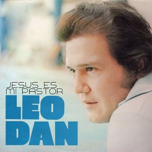 Play & Download Jesús Es Mi Pastor by Leo Dan | Napster
