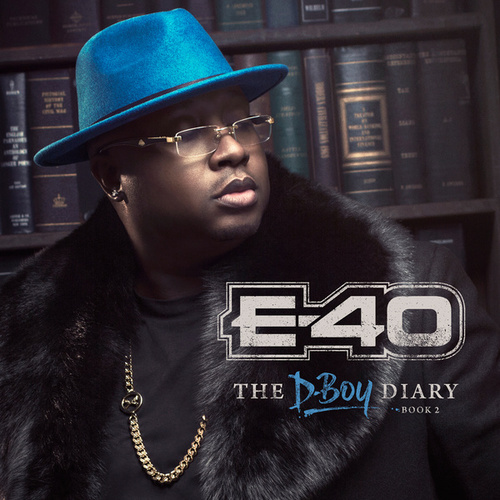 Play & Download The D-Boy Diary: Book 2 by E-40 | Napster