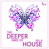 The Deeper Vibes of House, Vol. 8 by Various Artists