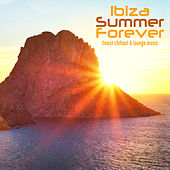 Play & Download Ibiza Summer Forever Finest Chillout & Lounge Music by Various Artists | Napster
