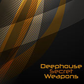 Play & Download Deephouse Secret Weapons by Various Artists | Napster