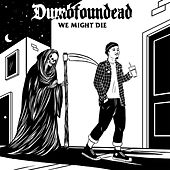 We Might Die by Dumbfoundead