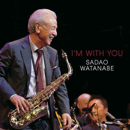 Play & Download I'm with You by Sadao Watanabe | Napster