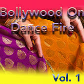 Play & Download Bollywood On Dance Fire, Vol. 1 by Various Artists | Napster