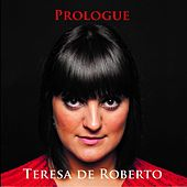 Prologue by Teresa De Roberto
