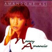 Play & Download Amándome Así by Nancy Amancio | Napster