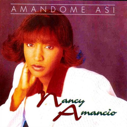 Amándome Así de Nancy Amancio