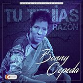 Play & Download Tu Tenías Razón by Bonny Cepeda | Napster