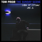 The Sunday Scene (Lock In Sessions Vol.1) by Tom Prior