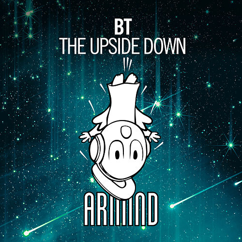 Play & Download The Upside Down by BT | Napster