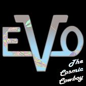 Play & Download The Cosmic Cowboy by Evo | Napster