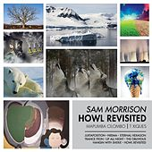 Play & Download Howl Revisited by Sam Morrison Band | Napster