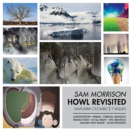 Howl Revisited by Sam Morrison Band