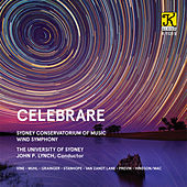 Play & Download Celebrare by Sydney Conservatorium of Music Wind Symphony | Napster