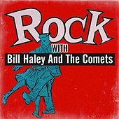 Play & Download Rock with Bill Haley and The Comets by Bill Haley & the Comets | Napster