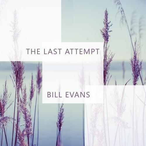 The Last Attempt von Bill Evans