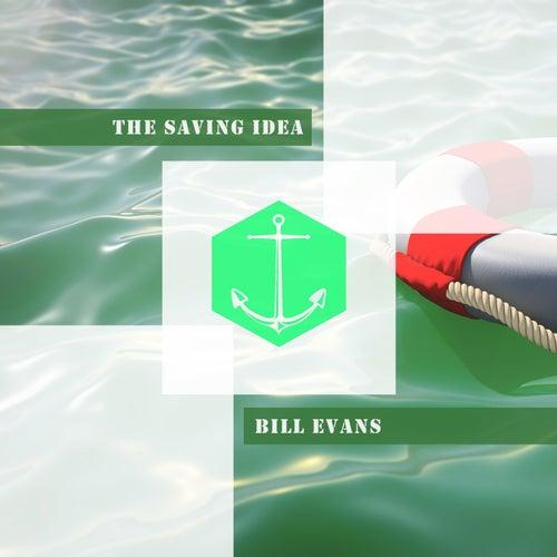 The Saving Idea von Bill Evans