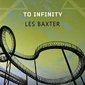 To Infinity van Les Baxter