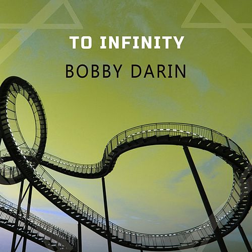 To Infinity von Bobby Darin