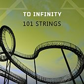 To Infinity von 101 Strings Orchestra