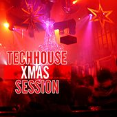 Play & Download Techhouse Xmas Session by Various Artists | Napster