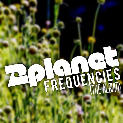 Frequencies (The Album) by 2Planet