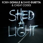 Play & Download Shed A Light by Robin Schulz & David Guetta & Cheat Codes | Napster