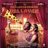 Play & Download Vallavanukkum Vallavan (Original Motion Picture Soundtrack) by Various Artists | Napster