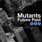 Play & Download Future Past EP by Mutants | Napster