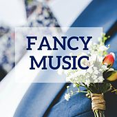 Fancy Music by Various Artists
