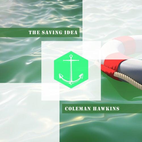 The Saving Idea von Coleman Hawkins