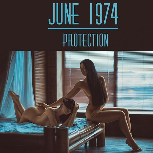 Protection by June 1974