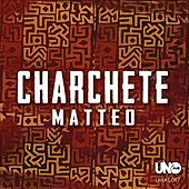 Charchete by Matteo